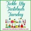 Tickle My Tastebuds Tuesday