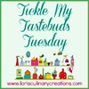 Tickle My Tastebuds Tuesday