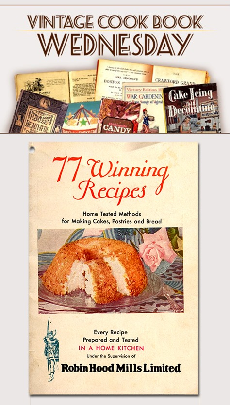 77 Winning Recipes - Robin Hood Mills Ltd - 1931 in PDF